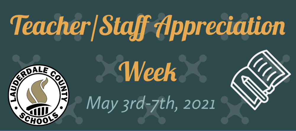 Teacher & Staff Appreciation Week - May 3-7, 2021