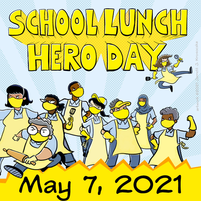 School Lunch Hero Day - May 7, 2021