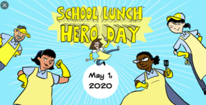 School Lunch Hero Day - May 1, 2020