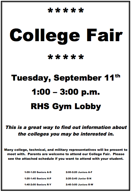 Tuesday September 11, 2018 RHS will hold a college fair in the gym lobby from 1-3 p.m. Parents are welcome to attend with their student.