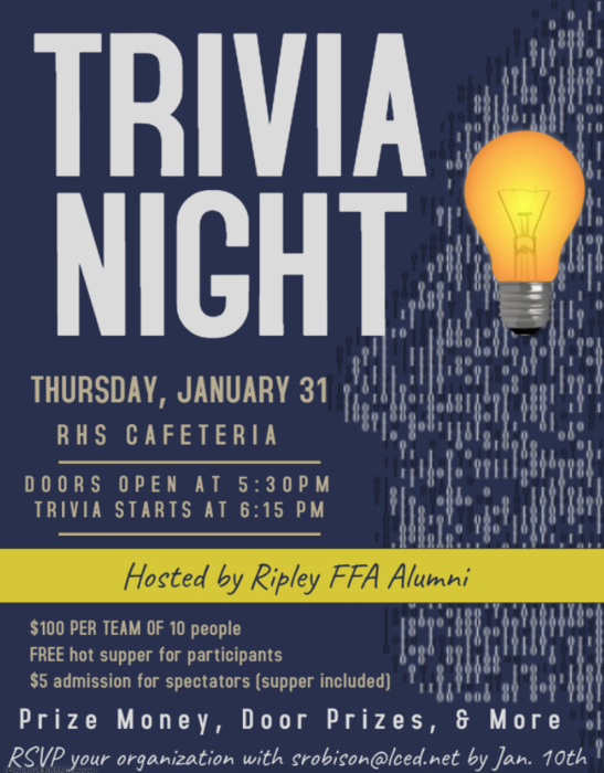 Ripley FFA Alumni is hosting Trivia Night Jan. 31. Doors open at 5:30, trivia starts at 6:15.
