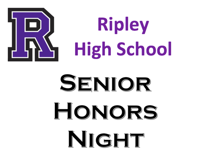 May 9, 2019 Ripley High School will hold Senior Honors Night at 6:30 p.m. in the Little Theater. Eligible students have received invitations and we are very excited to honor their accomplishments.